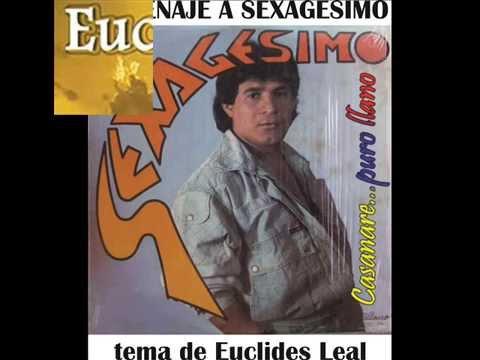 Homenaje a Sexagesimo - Euclides Leal