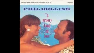 Phil Collins - A Groovy Kind Of Love Special Mix Version