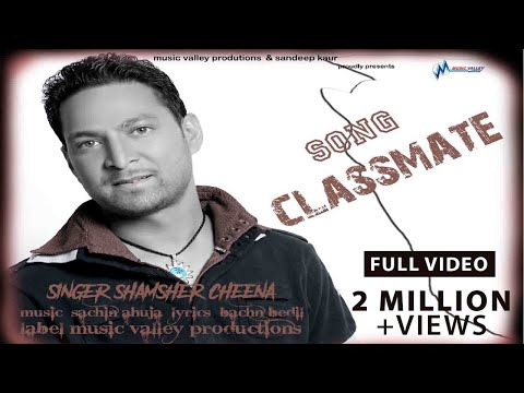 Classmate | Shamsher Cheena | Bachan Bedil | Sachin Ahuja | Full Official Video | Super Hit Song video
