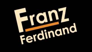 Watch Franz Ferdinand No video