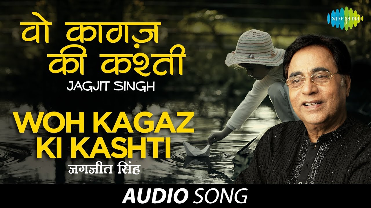 Woh Kaghaz Ki Kashti - The Latest | Jagjit Singh & Chitra ...