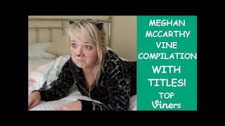 Try Not To Laugh Or Grin Challenge: Funniest Meghan McCarthy Vines Compilation | Top Viners