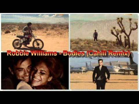 Robbie Williams - Bodies (Cahill Remix)