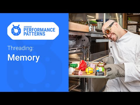 Memory & Threading. (Android Performance Patterns Season 5. Ep. 3)