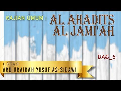 Al Ahadits al Jami'ah  bag 6 - Ustadz Abu Ubaidah Yusuf As-Sidawi