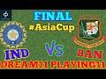 BAN Vs IND ASIA CUP FINAL MATCH DREAM11 TEAM Fabulous11 Crichea Team Prediction Playing11 mp3