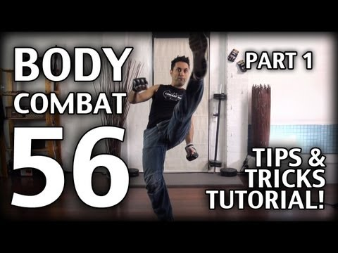 Body Combat 56 Tips & Tricks TUTORIAL! Part 1