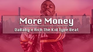 "[Free] DaBaby x Rich The Kid Type Beat - ""More Money"" 