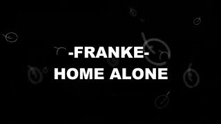 download lagu Franke - Home Alone  Lyrics gratis