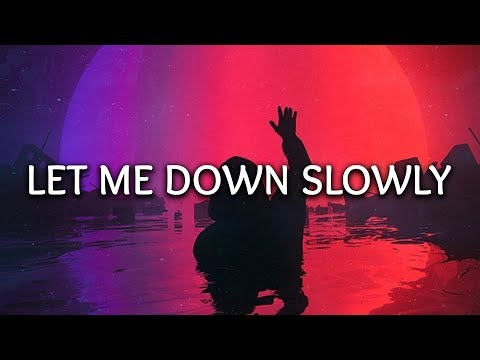 let me down slowly lyrics