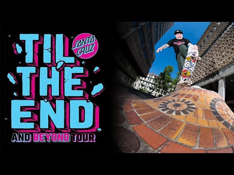 Santa Cruz Skateboards Til The End & Beyond Euro Tour 2019