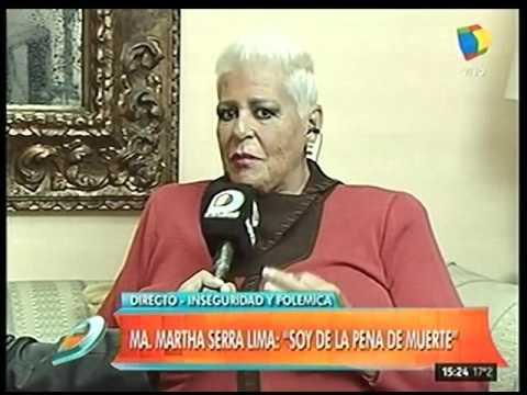 María Martha Serra Lima: Soy amiga de la pena de muerte