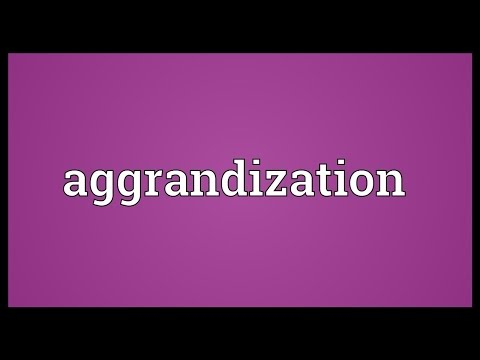 Header of Aggrandization