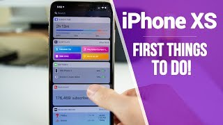 iPhone XS Max - First 11 Things To Do!