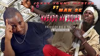 Joker young master ft man 2c MWENDO WA DOLLAR (New Song