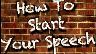 How To Start Your Speech (3 excellent openings)