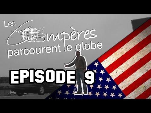 [Tour du monde] - Les compères parcourent le globe - USA (épisode 9)