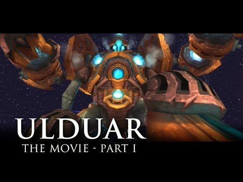 Ulduar: The Movie - Part 1/3
