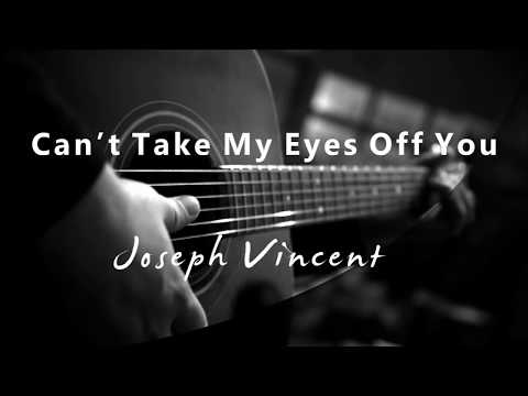 Download Lagu  Cant Take My Eyes Off You - Joseph Vincent Acoustic Karaoke Mp3 Free