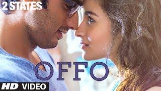 Offo 2 States Full Song Arjun Kapoor, Alia Bhatt