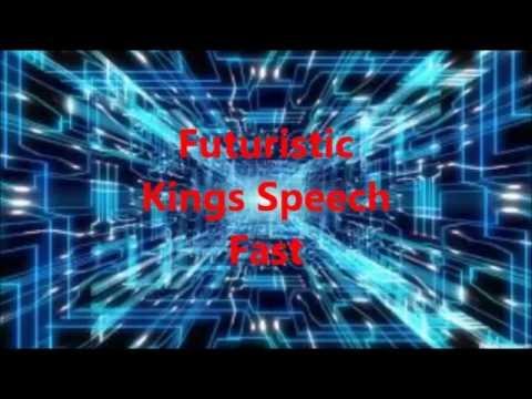 Futuristic-Kings Speech [Fast]