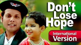 Don't Lose Hope By Amirul Momenin Manik | An Amazing Song With 6 Language | 2017 | Amir Parvez