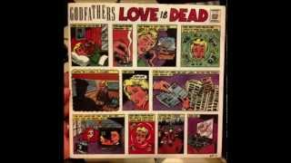Watch Godfathers Love Is Dead the Godfathers video