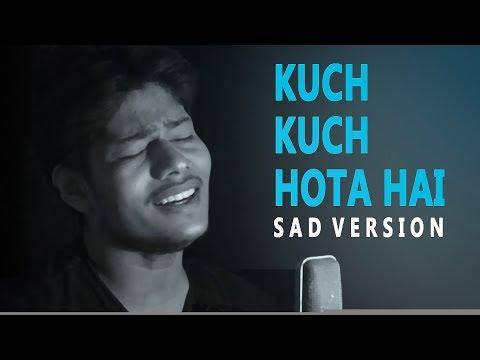 Kuch Kuch Hota Hai - Sad Version | New Lyrics | Unplugged | Shahrukh Khan, Kajol | Udit Alka |R Joy