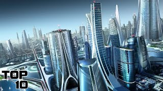 Top 10 Future Cities Being Built Right Now