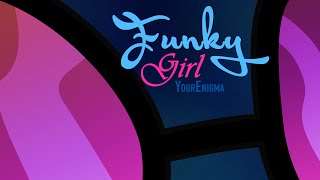 (5.87 MB) YourEnigma - Funky Girl (No Horseplay EP Single) Mp3