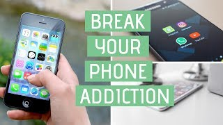 BREAK YOUR PHONE ADDICTION | 10 Tips to Limit Smartphone Use