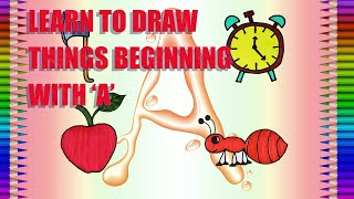 How to Draw Pictures Beginning With 'A'|Alphabet|Fun Colour Art