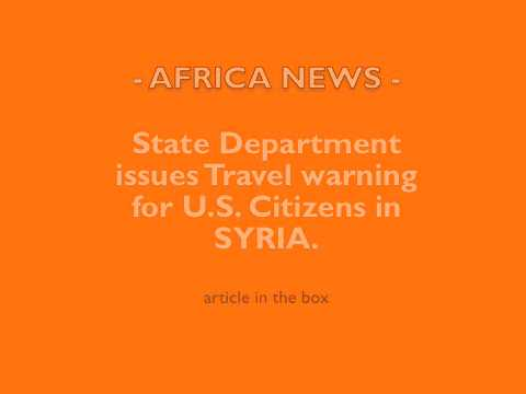 MIDEAST: Syria Travel Warning