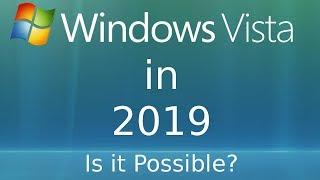 Using Windows Vista in 2019: Is it Possible?