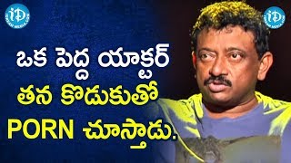 A renowned actor shares PORN VIDEOS with his SON - RGV | RGV About Porn | Ramuism 2nd Dose