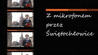 Z mikrofonem przez Świętochłowice, odc. 6