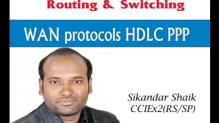 WAN protocols HDLC PPP - Video By Sikandar Shaik || Dual CCIE (RS/SP) # 35012