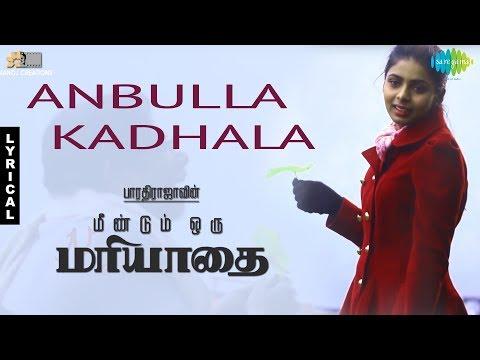 Anbulla Kadhala - Lyrical Video | OM | Bharathirajaa | Nakshatra | N.R. Raghunanthan | Madhan Karky