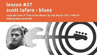 Lesson #27 // Scott Lafaro - Blues - walking bass transcription