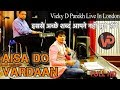 ऐस द वरद न क द द Aisa Do Vardhan Dada Live In London Paryushan Bhakti Vicky D Parekh mp3