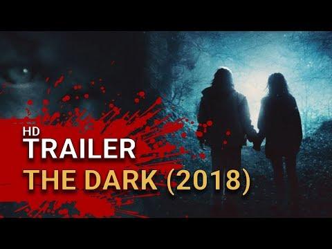 The Dark (2018) -  Official Movie Trailer