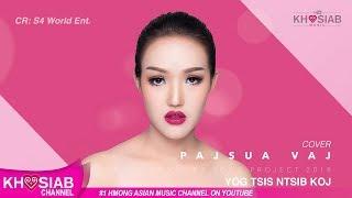Paj Sua Vaj - Yog Tsis Ntsib Koj (Full Cover Song)