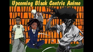 Upcoming Black Centric Anime Shows LAG Discusion #32