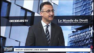 Ténors du Droit :Amaury Nardone lance AXIPITER