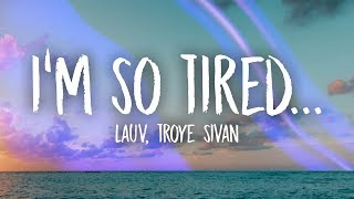 Lauv Troye Sivan I 39 M So Tired