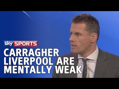 Carragher - Liverpool are mentally weak