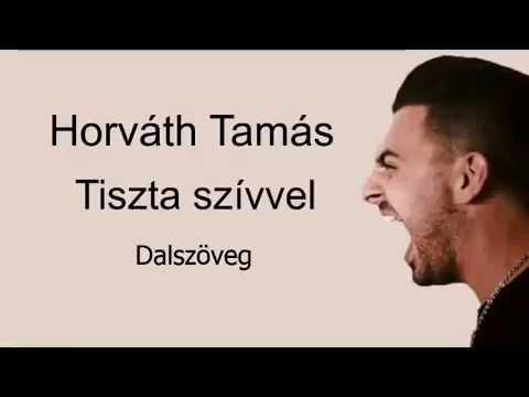 Horváth Tamás - Tiszta szívvel 2016 (Dalszöveg)