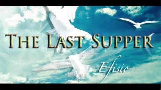 The Last Supper | Efisio Cross