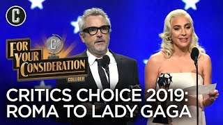 Critics' Choice Awards Winners 2019: From Roma to Lady Gaga - For Your Consideration