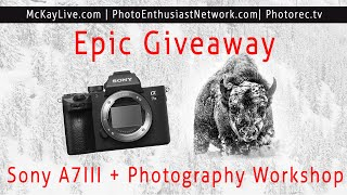 ????EPIC GIVEAWAY!!! Sony A7iii + Yellowstone Photography Workshop